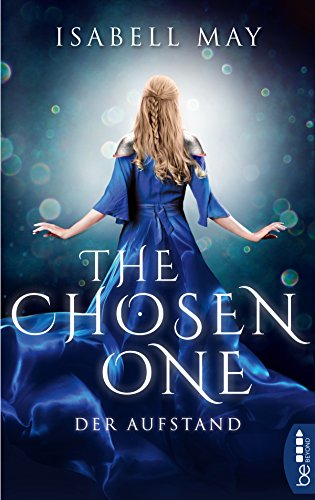 The Chosen One - Der Aufstand: Band 2 von [May, Isabell]