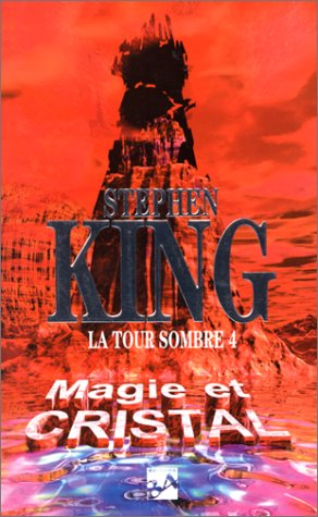 La Tour sombre, volume 4 : Magie et Cristal par Stephen King