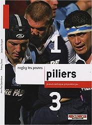Rugby les postes : Piliers. Joueurs, technique, préparation et jeu