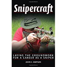 Snipercraft: Laying the Groundwork for a Career As a Sniper