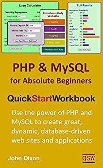 PHP and MySQL for Absolute Beginners Quick Start Workbook (English Edition) di [Dixon, John]