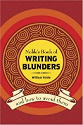 Noble's Book of Writing Blunders: (And How to Avoid Them)