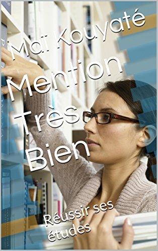 Couverture du livre Mention Très Bien: Réussir ses études