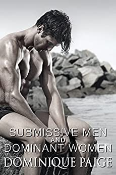 Submissive Men and Dominant Women: Spanking and Humiliation (English Edition) par [Paige, Dominique]