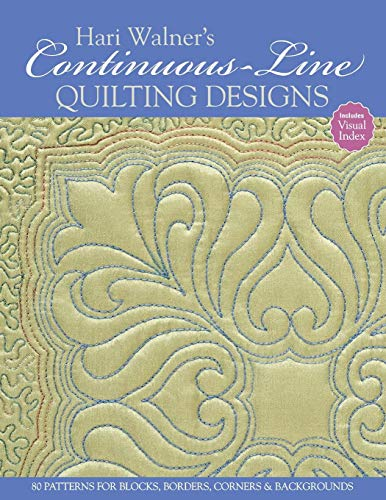 Hari Walner's Continuous-Line Quilting: 80 Patterns for Blocks, Borders, Corners & Backgrounds -