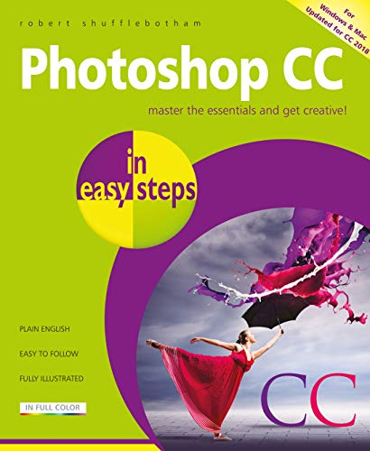 Photoshop CC in easy steps, 2nd edition: Updated for Photoshop CC 2018 (English Edition) (Edition Eps Limited)
