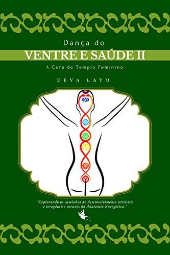 Dança do Ventre e Saúde II: Cinesiologia, Psicologia e Consciência Corporal (Metaforma e Movimento Livro 3) (Portuguese Edition)