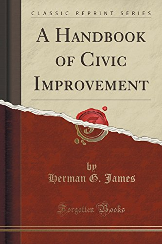 A Handbook of Civic Improvement (Classic Reprint)