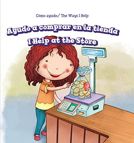 Ayudo a Comprar En La Tienda/ I Help at the Store (Como Ayudo/ The Ways I Help)