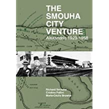 The Smouha City Venture: Alexandria 1923-1958
