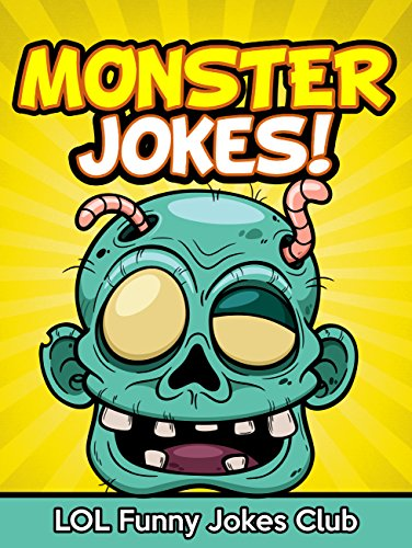 Monster Jokes: Funny Monster Jokes, Comedy, and Halloween Humor (English Edition)