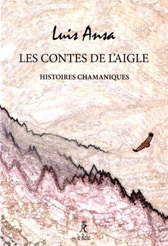 Les contes de l'aigle : Histoires chamaniques