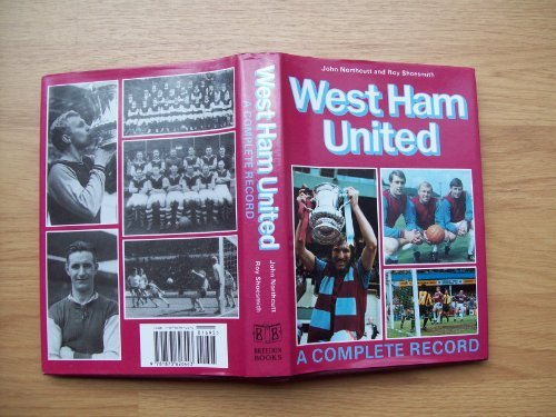 West Ham: A Complete Record, 1900-93 (Complete Record Series) by John Northcutt (1993-08-15)