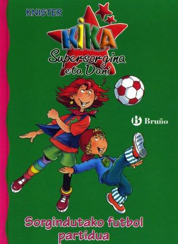 Sorgindutako futbol partidua (Euskara - 6 Urte + - Pertsonaiak - Kika Supersorgina Eta Dani)