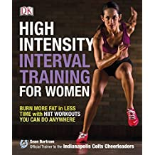 High-Intensity Interval Training for Women by Sean Bartram (2015-05-01)