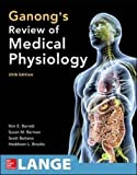 Ganong's Review of Medical Physiology, Twenty-Fifth Edition (Lange Medical Book)