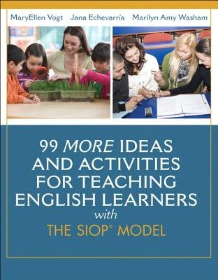 99 More Ideas and Activities for Teaching English Learners with the SIOP Model[99 MORE IDEAS & ACTIVITIES FOR][Paperback]