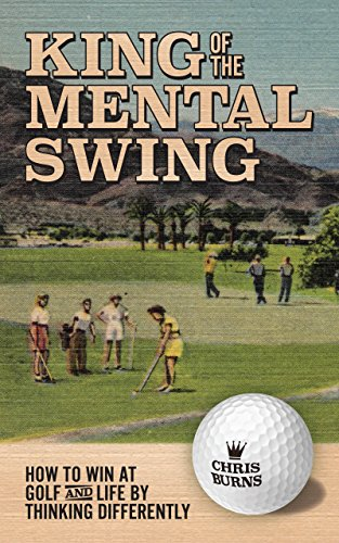 Swing Meditation (King of the Mental Golf Swing: How to Win at Golf and Life by Thinking Differently (English Edition))