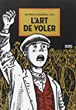 art de voler (L') | Altarriba, Antonio (1952-....). Auteur