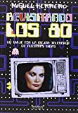 Revisitando Los 80. Un Viaje Por La Mejor Tv De Nuestras Vidas