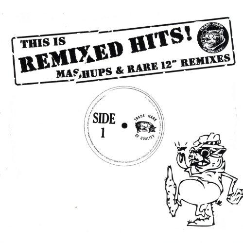 This Is Remixed Hits - Mashups...