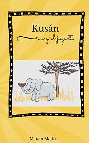 Kusán y el juguete (Kusán el elefante nº 1)