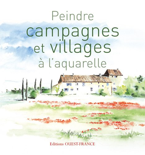 Peindre campagnes et villages  l'aquarelle