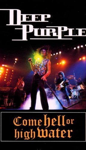 Deep Purple - Come Hell or High Water [VHS]