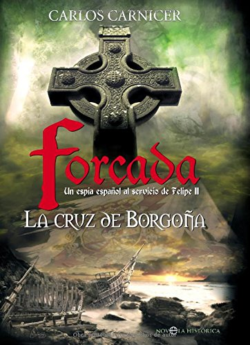 Forcada. La Cruz De Borgoña descarga pdf epub mobi fb2