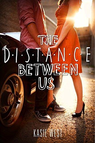 The Distance Between Us por Kasie West