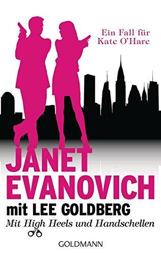 Preisvergleich Produktbild Mit High Heels und Handschellen: Ein Fall für Kate O'Hare (Die O'Hare-und-Fox-Romane, Band 1)