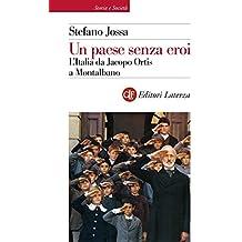 Un paese senza eroi: L'Italia da Jacopo Ortis a Montalbano