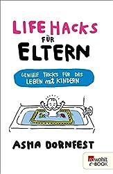 Life Hacks für Eltern: Geniale Tricks für das Leben mit Kindern (German Edition)