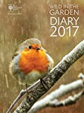 Royal Horticultural Society Wild in the Garden Diary 2017: Sharing the best in Gardening by Royal Horticultural Society (2016-05-17)
