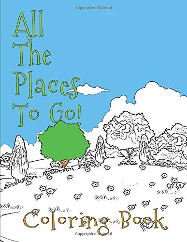 COLORING BOOK: ALL THE PLACES TO GO! (Dr Seuss Handwerk)