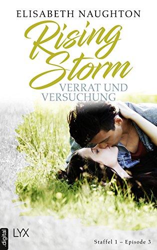 Rising Storm - Verrat und Versuchung: Staffel 1 - Episode 3 (Rising-Storm-Reihe) von [Naughton, Elisabeth]