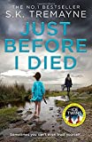 Just Before I Died: The gripping new psychological thriller from the bestselling auth...