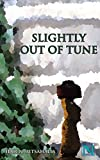 Image de Slightly out of Tune (English Edition)
