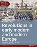 Edexcel AS/A Level History, Paper 1&2: Revolutions in early modern and modern Europe ...