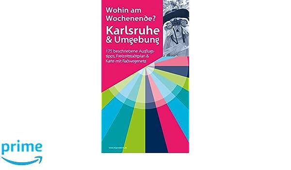 Karlsruhe Karte Umgebung.Karlsruhe Umgebung Wohin Am Wochenende 175 Beschriebene