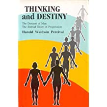 Thinking and Destiny: The Descent of Man - The Eternal Order of Progression