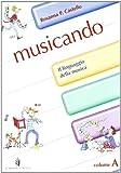 Musicando. Con quaderno delle verifiche e audiocassetta. Per la Scuola media