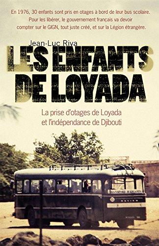 Les enfants de Loyada : La prise d'otages de Loyada et l'indépendance de Djibouti