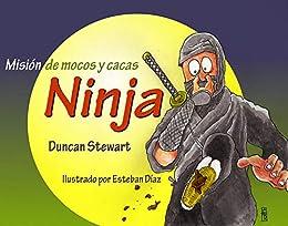 Misión de mocos y cacas Ninja: (The fluey pooey Ninja) eBook ...