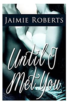 Until I Met You (English Edition) par [Roberts, Jaimie]