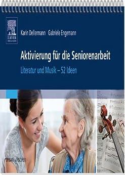 Aktivierung für die Seniorenarbeit: Literatur und Musik - 52 Ideen
