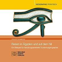 Reisen in Ägypten und auf dem Nil: Handlungszentrierter Unterricht an einem Beispiel