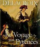 Delacroix le Voyage aux Pyrénées
