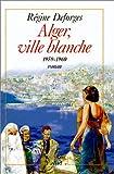 Telecharger Livres Alger ville blanche (PDF,EPUB,MOBI) gratuits en Francaise