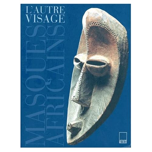 L'autre visage. Masques africains de la collection Barbier-Mueller